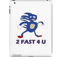 Sanic - 2 fast 4 u  iPad Case/Skin