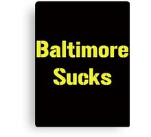 "Pittsburgh Steelers ""Baltimore Sucks"" Smack Talk Canvas Print"