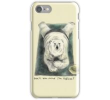 Don't you mind I'm topless? iPhone Case/Skin