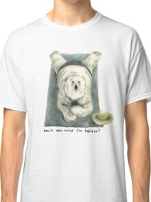 Don't you mind I'm topless? Classic T-Shirt
