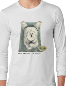 Don't you mind I'm topless? Long Sleeve T-Shirt