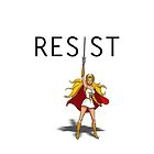 "She-Ra says ""RESIST"" by ArtBae"