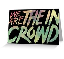 We Are The In Crowd Logo Greeting Card
