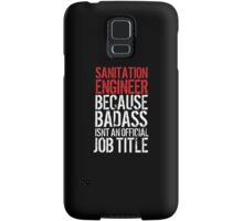 Cool Sanitation Engineer because Badass Isn't an Official Job Title' Tshirt, Accessories and Gifts Samsung Galaxy Case/Skin