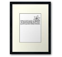You can lead a person to knowledge, but you can't make them think Framed Print