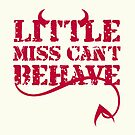 Little Miss Can't Behave Text Print by red addiction