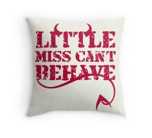 Little Miss Can't Behave Text Print Throw Pillow