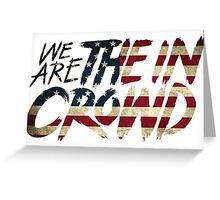 We Are The In Crowd Logo USA Greeting Card