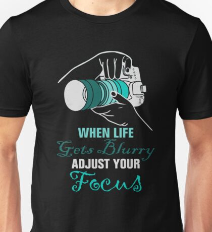 Funny Photography Saying for Artist, Photographer, and Camera Lover Unisex T-Shirt