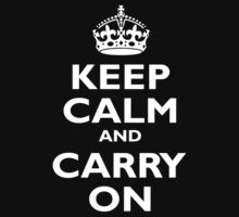 Keep Calm & Carry On, Be British! Blighty, UK, United Kingdom, white on black by TOM HILL - Designer