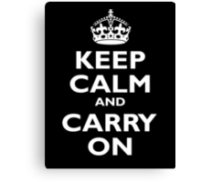 Keep Calm & Carry On, Be British! Blighty, UK, United Kingdom, white on black Canvas Print