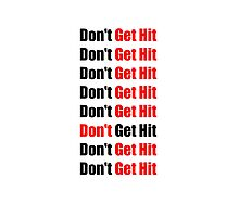 Don't Get Hit  (Isai) - Black/Red Photographic Print