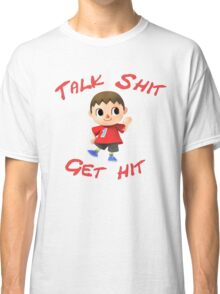 Talk shit, get hit Classic T-Shirt