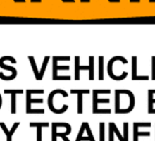WARNING: THIS VEHICLE IS PROTECTED BY A HIGHLY TRAINED AND VICIOUS CHIHUAHUA Sticker