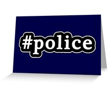 Police - Hashtag - Black & White Greeting Card