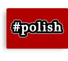 Polish - Hashtag - Black & White Canvas Print