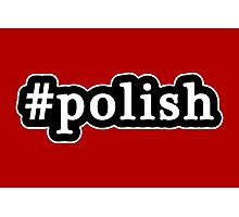 Polish - Hashtag - Black & White Photographic Print