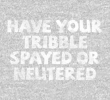 Have your tribble spayed or neutered One Piece - Long Sleeve