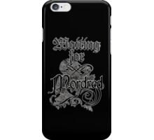 Waiting for Mordred iPhone Case/Skin