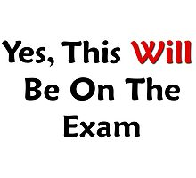 Yes, This WILL Be On The Exam by geeknirvana