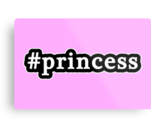 Princess - Hashtag - Black & White Metal Print