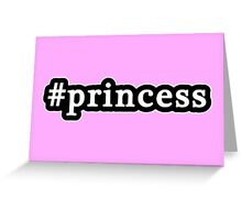 Princess - Hashtag - Black & White Greeting Card