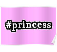 Princess - Hashtag - Black & White Poster