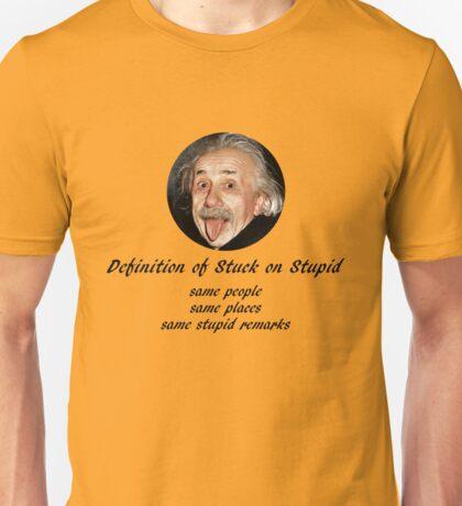 Definition of Stuck on Stupid Unisex T-Shirt
