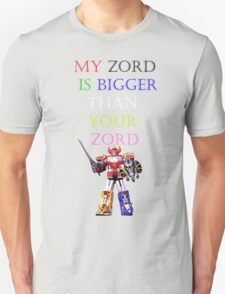 My Zord is Bigger Unisex T-Shirt