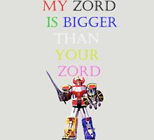 My Zord is Bigger Unisex T-Shirt