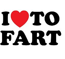 I Love To Fart Photographic Print