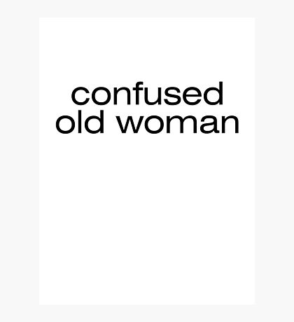 Confused old woman Photographic Print