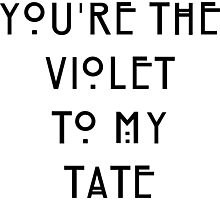 You're the Violet to my Tate Photographic Print