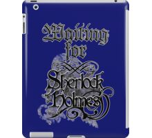 Waiting for Sherlock Holmes iPad Case/Skin