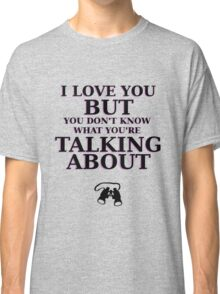 Moonrise Kingdom Quote - I love you but you don't know what you're talking about Classic T-Shirt