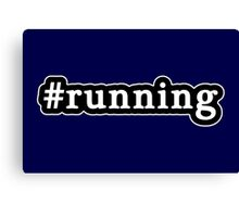 Running - Hashtag - Black & White Canvas Print