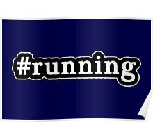Running - Hashtag - Black & White Poster