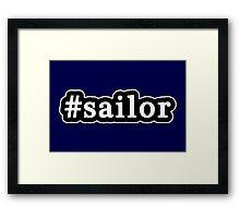 Sailor - Hashtag - Black & White Framed Print