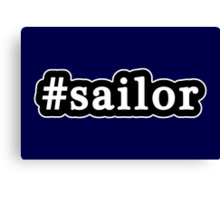 Sailor - Hashtag - Black & White Canvas Print