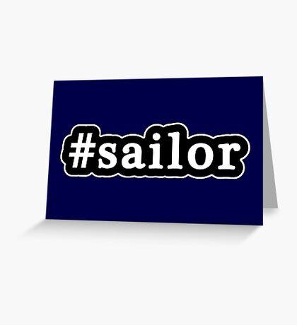 Sailor - Hashtag - Black & White Greeting Card