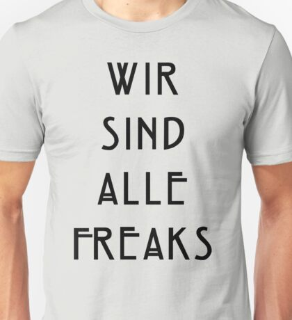 Wir Sind Alle Freaks Unisex T-Shirt
