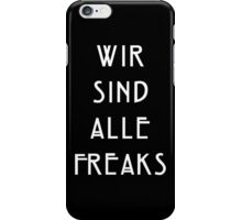 Wir Sind Alle Freaks iPhone Case/Skin