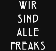 Wir Sind Alle Freaks T-Shirt