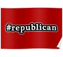 Republican - Hashtag - Black & White Poster