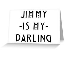 Jimmy -Is My- Darling Greeting Card