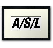 A/S/L Framed Print