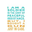 Soldier Army Peaceful Resistance by AuntieShoe