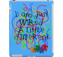 Autism Awareness .. wired a little different iPad Case/Skin