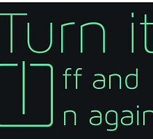 Turn it Off and On Again by oohnah