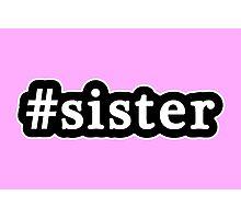 Sister - Hashtag - Black & White Photographic Print